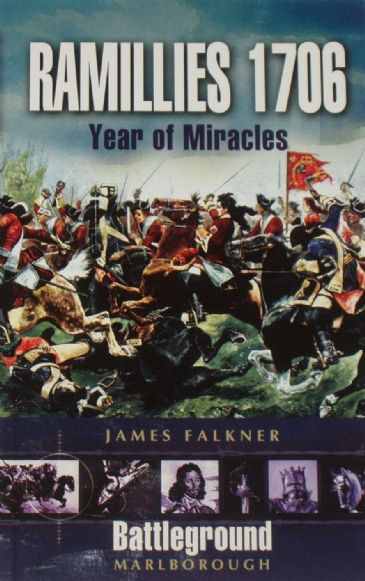 Ramillies 1706 - Year of Miracles, by James Falkner